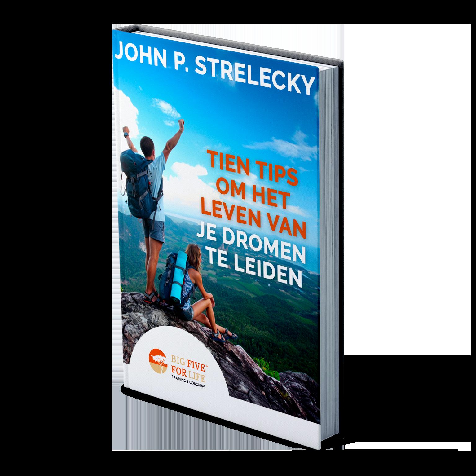 Ebook - 10 tips om het leven van je dromen te leven big five for life john p strelecky